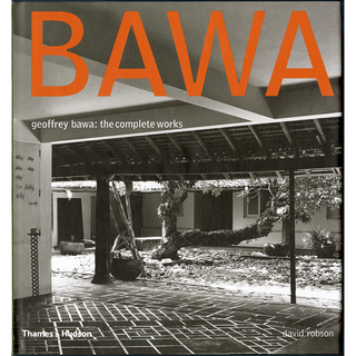 【ジェフリー・バワ作品集】Geoffrey Bawa: The Complete Works
