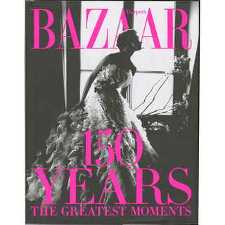 Harper's Bazaar: 150 Years: The Greatest Moments/ハーパースバザーの150年