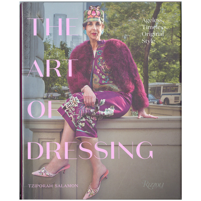 The Art of Dressing: Ageless, Timeless, Original Style/アート・オブ・ドレッシング