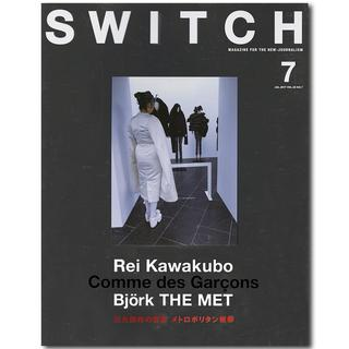 SWITCH Vol.35 No.7 MET EXHIBITS STORIES Rei Kawakubo / Comme des Garcons 川久保玲の意志 メトロポリタン祝祭