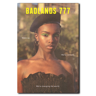 Badlands777 issue3 Wake up. We've arrived. We're changing the world.【ロンドン発インディマガジン】
