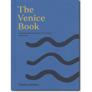 The Venice book: A Personal Guide to the City's Art & Culture/ヴェニス・ブック:アート&カルチャーガイド