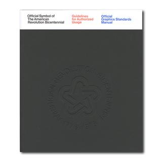 Official Symbol of the American Revolution Bicentennial: Guidelines for Authorized Usage: Official Graphics Standards Manual