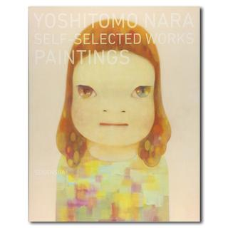 Yoshitomo Nara:Self-selected Works―Paintings 奈良美智自選、愛蔵決定版