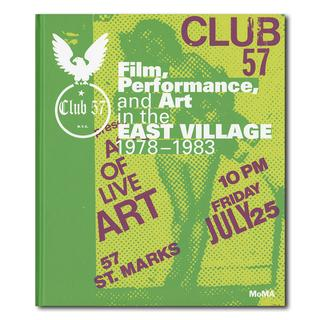 【70%OFF】CLUB 57: Film, Performance, and Art in the East Village 1978-1983
