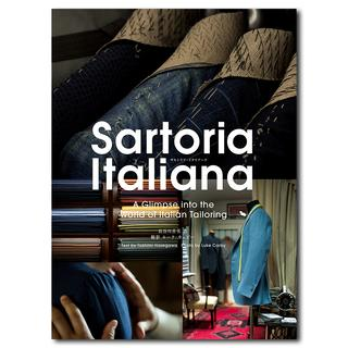Sartoria Italiana : A Glimpse into the World of Italian Tailoring  サルトリア・イタリアーナ