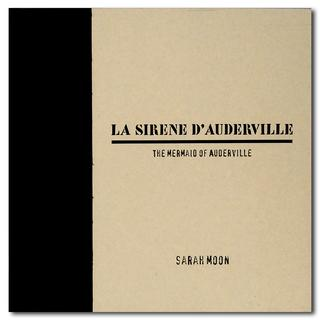 【サイン入り】LA SIRENE D'AUDERVILLE / THE MERMAID OF AUDERVILLE サラ・ムーン