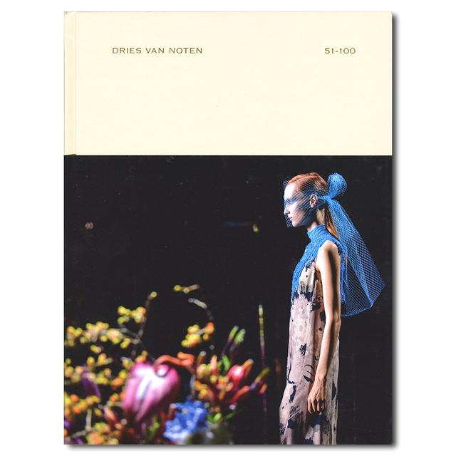 Dries Van Noten 51-100: One Hundred Collections, a Style Evolves/ドリス・ヴァン・ノッテン 51-100