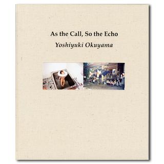 As the Call, So the Echo/奥山由之