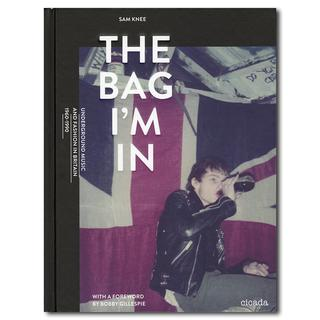 The Bag I'm in: Underground Music and Fashion in Britain 1960-1990
