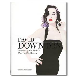 David Downton: Portraits of the World's Most Stylish Womenダウントン初の単独作品集