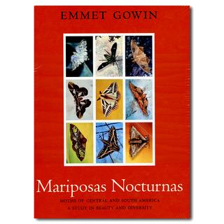 Mariposas Nocturnas: Moths of Central and South America: A Study in Beauty and Diversity  エミット・ゴウィン写真集