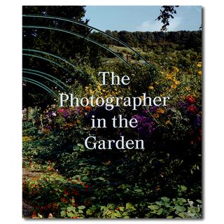 "The Photographer in the Garden  ""庭""とともにある写真作品"