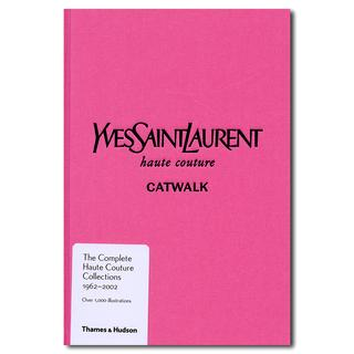 Yves Saint Laurent Catwalk: The Complete Haute Couture Collections