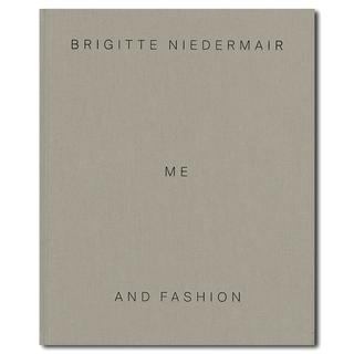 Brigitte Niedermair : Me and Fashion 「私とファッション」展図録