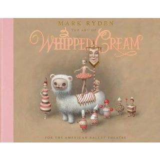 The Art of Mark Ryden's Whipped Cream : For the American Ballet Theatre