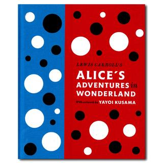 Yayoi Kusama: Lewis Carroll's Alice's Adventures in Wonderland: With Artwork by Yayoi Kusama 草間彌生