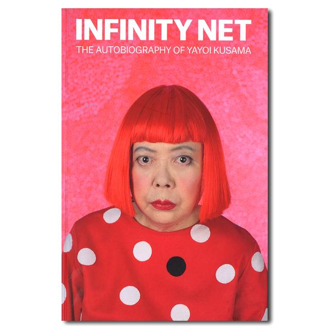Infinity Net : The Autobiography of Yayoi Kusama 草間彌生