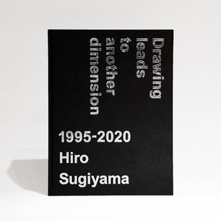 【サイン本・500部限定】Drawing Leads to Another Dimension 1995-2020/Hiro Sugiyama
